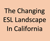 Webinar: The Changing Landscape of ESL in California Community Colleges